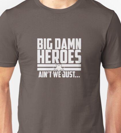 Ain't We Just - 1CL Unisex T-Shirt