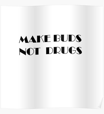 make buds not drugs Poster