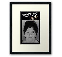 Trust No Puta Framed Print