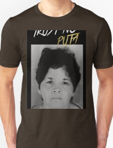 Trust No Puta Unisex T-Shirt