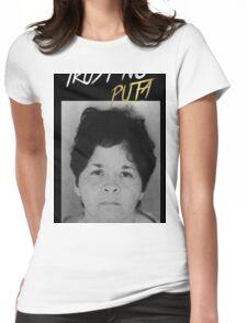 Trust No Puta Womens Fitted T-Shirt