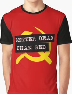 """""""Better Dead Than Red"""" - Red Graphic T-Shirt"""