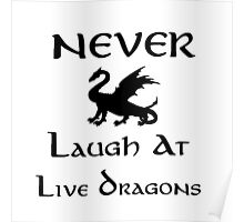 Never Laugh at Live Dragons (Black) Poster