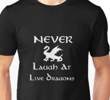 Never Laugh at Live Dragons (White) Unisex T-Shirt