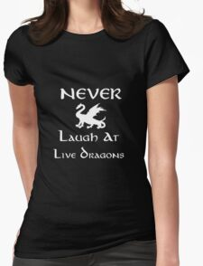 Never Laugh at Live Dragons (White) Womens Fitted T-Shirt