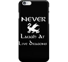 Never Laugh at Live Dragons (White) iPhone Case/Skin