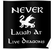 Never Laugh at Live Dragons (White) Poster