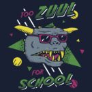 Too Zuul For School by Tabner