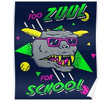 Too Zuul For School Poster