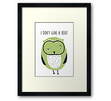 I don't give a hoot Framed Print