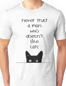 Never Trust a Man Who Doesn't Love Cats Unisex T-Shirt