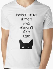 Never Trust a Man Who Doesn't Love Cats Mens V-Neck T-Shirt