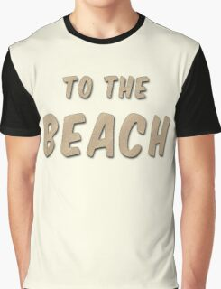 To The Beach Graphic T-Shirt