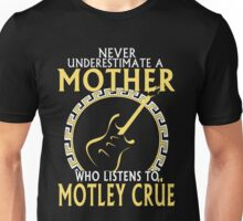 Mother - Never Underestimate Mother Who Listen To Motley Crue Unisex T-Shirt