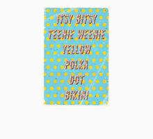 Itsy Bitsy Teenie Weenie Yellow Polka Dot Bikini - The Bikini celebrates its 70th Birthday Unisex T-Shirt