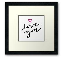 Love You. Framed Print