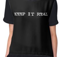 Keep It Real T-Shirt - Keeping Sticker - Stay True Quote! - Keppin Chiffon Top