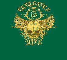 Vengeance Is Mine Unisex T-Shirt