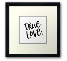 True Love. Framed Print