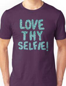 LOVE THY SELFIE Unisex T-Shirt