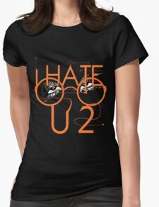 I hate you to. Womens Fitted T-Shirt
