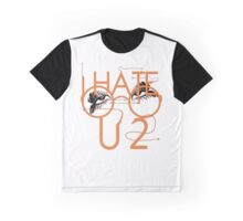 I hate you to. Graphic T-Shirt