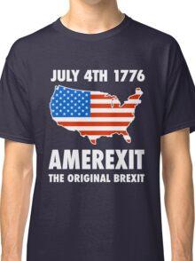 Amerexit The Original Brexit T-Shirt Classic T-Shirt