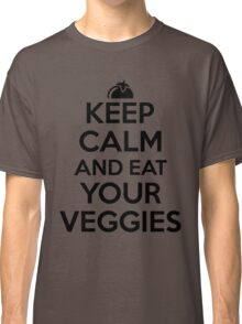 Keep calm and eat your veggies Classic T-Shirt