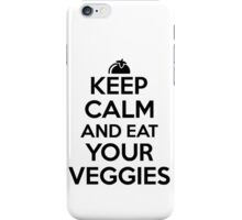 Keep calm and eat your veggies iPhone Case/Skin