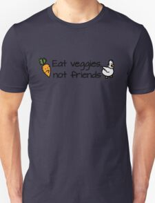 Eat veggies not friends Unisex T-Shirt