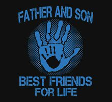 FATHER AND SON BEST FRIENDS FOR LIFE Unisex T-Shirt