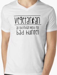Vegetarian - an old indian word for bad hunter Mens V-Neck T-Shirt