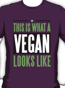 This is what a vegan looks like T-Shirt