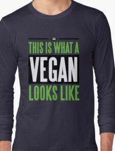 This is what a vegan looks like Long Sleeve T-Shirt