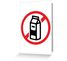 No milk - no dairy Greeting Card