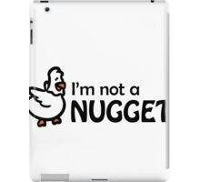 I'm not a nugget iPad Case/Skin
