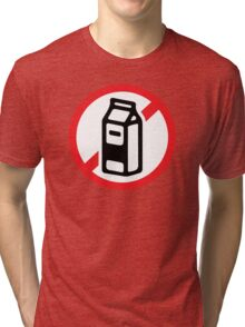 No milk - no dairy Tri-blend T-Shirt