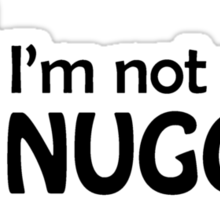 I'm not a nugget Sticker