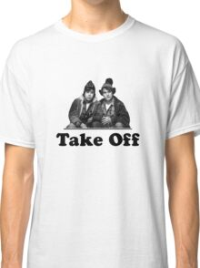 Take Off Bob & Doug Mckenzie Classic T-Shirt