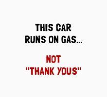 Car Runs Gas Unisex T-Shirt