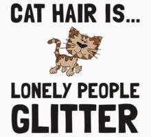 Cat Hair Lonely People Glitter Kids Tee