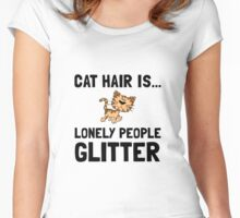 Cat Hair Lonely People Glitter Women's Fitted Scoop T-Shirt