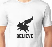 Flying Pig Believe Unisex T-Shirt