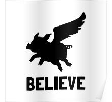Flying Pig Believe Poster