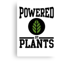 Powered by Plants Canvas Print
