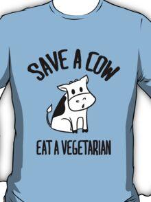 Save a cow, eat a vegetarian T-Shirt