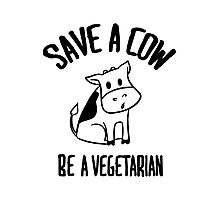 Save a cow, be a vegetarian Photographic Print