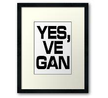 Yes, vegan! Framed Print