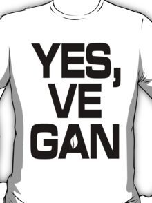 Yes, vegan! T-Shirt