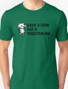Save a cow, eat a vegetarian Unisex T-Shirt